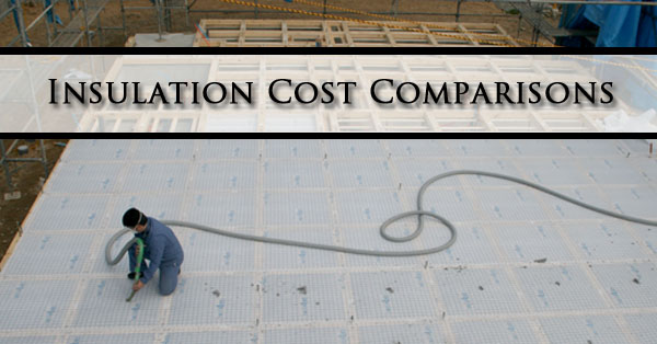 Insulation Costs 2016 Spray Foam Fiberglass Batts