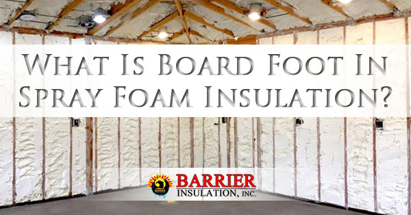 What Is Board Foot In Spray Foam Insulation