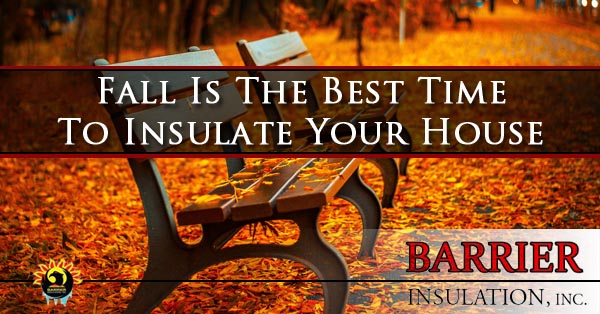 Fall Is The Best Time To Insulate Your House