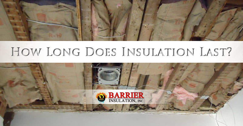 How Long Does Insulation Last?